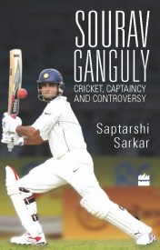 Sourav Ganguly : Cricket, Captaincy and Controversy (English)
