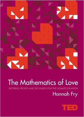 The Mathematics of Love : Patterns, Proofs and the Search for the Ultimate Equation (English) price comparison at Flipkart, Amazon, Crossword, Uread, Bookadda, Landmark, Homeshop18