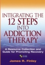 Integrating the 12 Steps Into Addiction Therapy: A Resource Collection and Guide for Promoting Recovery [With CDROM] (English) (Paperback)