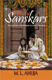 Hindu Sanskars : Sacraments and Rituals in Life's Journey (English) (Hardcover)