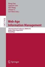 Web-Age Information Management: 13th International Conference, Waim 2012, Harbin, China, August 18-20, 2012. Proceedings (English) (Paperback)