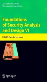 Foundations of Security Analysis and Design VI: FOSAD Tutorial Lectures (English) 2011th Edition (Paperback)