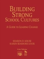 Building Strong School Cultures: A Guide to Leading Change( Series - Leadership for Learning ) (English) illustrated edition Edition: Book