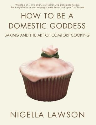 How to Be a Domestic Goddess: Baking and the Art of Comfort Cooking price comparison at Flipkart, Amazon, Crossword, Uread, Bookadda, Landmark, Homeshop18