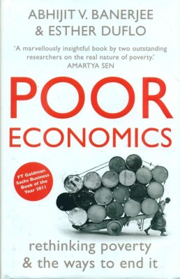 Buy Poor Economics: rethinking poverty And the ways to end it (English): Book