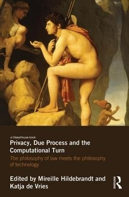 Privacy, Due Process and the Computational Turn: The Philosophy of Law Meets the Philosophy of Technology price comparison at Flipkart, Amazon, Crossword, Uread, Bookadda, Landmark, Homeshop18