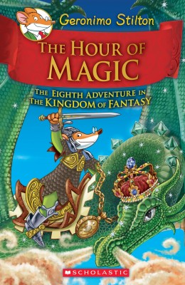 Geronimo Stilton And The Kingdom Of Fantasy 8 The Hour Of Magic price comparison at Flipkart, Amazon, Crossword, Uread, Bookadda, Landmark, Homeshop18
