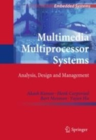 Multimedia Multiprocessor Systems: Analysis, Design and Management (Embedded Systems) (English) 1st Edition. Edition (Hardcover)