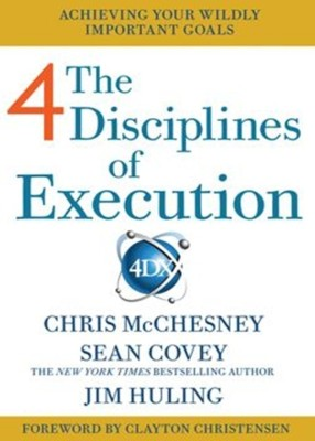 Buy The 4 Disciplines of Execution: How To Realize Your Most Wildly Important Goals (English): Book