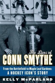 The Lives of Conn Smythe (English) (Hardcover)