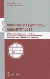 Advances in Cryptology - ASIACRYPT 2011: 17th International Conference on the Theory and Application of Cryptology and Information Security, Seoul, So (English) (Paperback)