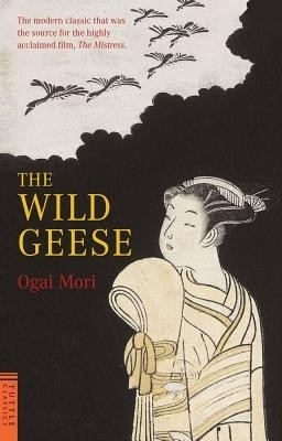 Buy The Wild Geese (Tuttle Classics of Japanese Literature): Book