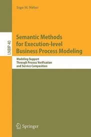 Semantic Methods for Execution-Level Business Process Modeling (English) (Paperback)