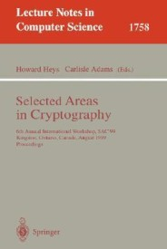Selected Areas in Cryptography: 6th Annual International Workshop, Sac'99 Kingston, Ontario, Canada, August 9-10, 1999 Proceedings (English) (Paperback)