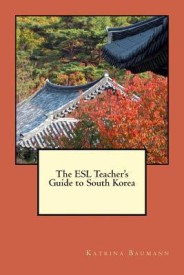 The ESL Teacher's Guide to South Korea (English) (Paperback)