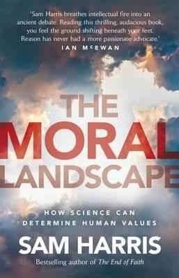 The Moral Landscape. by Sam Harris