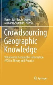 Crowdsourcing Geographic Knowledge: Volunteered Geographic Information (Vgi) in Theory and Practice (English) (Hardcover)
