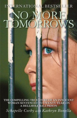 No More Tomorrows: The Compelling True Story of an Innocent Woman Sentenced to Twenty Years in a Hellhole Bali Prison price comparison at Flipkart, Amazon, Crossword, Uread, Bookadda, Landmark, Homeshop18