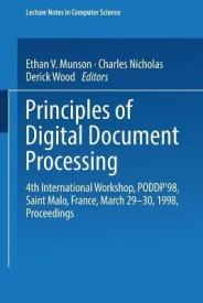 Principles of Digital Document Processing: 4th International Workshop, Poddp 98 Saint Malo, France, March 29 30, 1998 Proceedings (English) (Paperback)