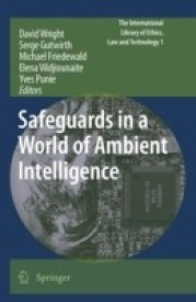 Safeguards In A World Of Ambient Intelligence (the International Library Of Ethics, Law And Technology) (English) 1st Edition. Edition (Soft Cover)