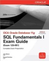 OCA Oracle Database 11g : SQL Fundamentals Exam Guide (Exam 1Z0-051) (with CD) (English) PAP/CDR Edition: Book