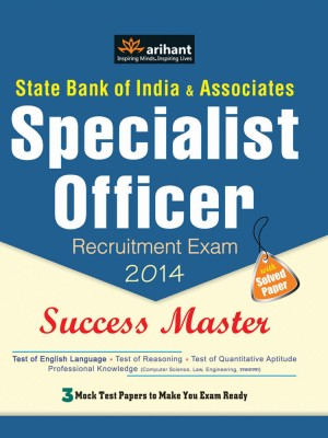 Buy State Bank of India & Associates Specialist Officer Recruitment Exam 2014 : Success Master 1st Edition: Book