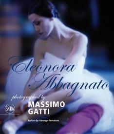 Eleonora Abbagnato : Photographed by Massimo Gatti (English) (Hardcover)