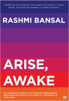 Arise, Awake : The Inspiring Stories of 10 Young Entrepreneurs Who Graduated from College into a Business of Their Own (English): Book
