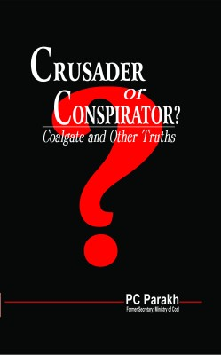 Buy Crusader or Conspirator? Coalgate and Other Truths: Book