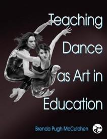 Teaching Dance as Art in Education (English) (Hardcover)
