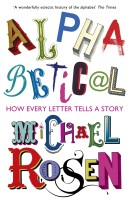 Alphabetical: How Every Letter Tells a Story: Book