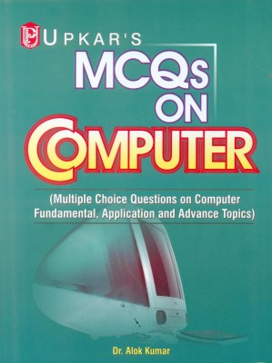 Buy MCQs Multiple Choice Questions on Computer Fundamental, Application and Advance Topics 01 Edition: Book