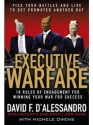 Executive Warfare : 10 Rules of Engagement for Winning Your War for Success 1st Edition: Book