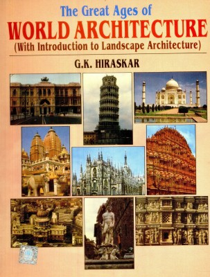 The great ages of world architecture by g.k. hiraskar