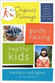 The Organic Nanny's Guide to Raising Healthy Kids (English) (Paperback)