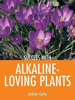 Success with Alkaline-Loving Plants( Series - Success With ) (English) price comparison at Flipkart, Amazon, Crossword, Uread, Bookadda, Landmark, Homeshop18