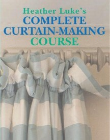 Heather Luke's Complete Curtain-Making Course (English) (Paperback)