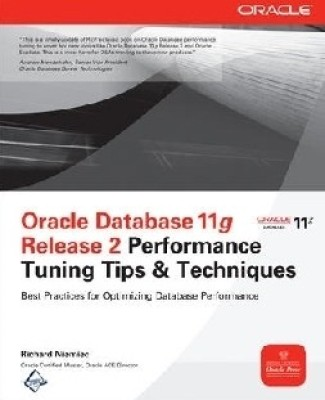Oracle Database 11g Release 2 Performance Tuning Tips & Techniques 1st  Edition price comparison at Flipkart, Amazon, Crossword, Uread, Bookadda, Landmark, Homeshop18