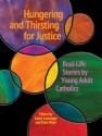Hungering and Thirsting for Justice: Real-Life Stories by Young Adult Catholics (English): Book