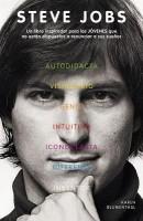 Steve Jobs: Un Libro Inspirador Para los Jovenes Que No Estan Dispuestos A Renunciar A Sus Suenos = Steve Jobs: Book
