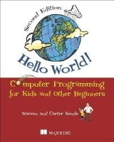 Hello World!: Computer Programming for Kids and Other Beginners (English): Book