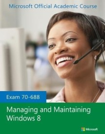 Exam 70-688 Managing and Maintaining Windows 8 (English) (Paperback)