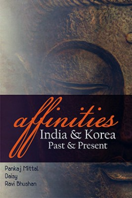 Affinities : India & Korea - Past & Present (English) price comparison at Flipkart, Amazon, Crossword, Uread, Bookadda, Landmark, Homeshop18