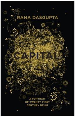 Buy Capital : A Portrait of Twenty - First Century Delhi (English): Book