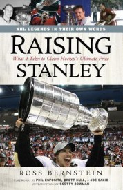 Raising Stanley: What It Takes to Claim Hockey's Ultimate Prize (English) (Hardcover)