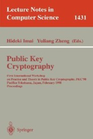 Public Key Cryptography: First International Workshop on Practice and Theory in Public Key Cryptography, Pkc'98, Pacifico Yokohama, Japan, February 5-6, 1998, Proceedings (English) (Paperback)