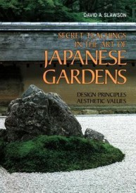 Secret Teachings in the Art of Japanese Gardens: Design Principles, Aesthetic Values (English) (B)