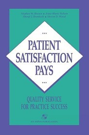 Patient Satisfaction Pays - Quality Service for Practice Success (English) 2nd Edition (Paperback)