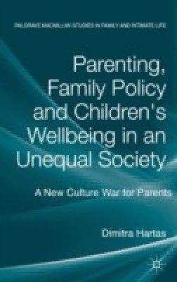 Parenting, Family Policy and Children's Well-Being in an Unequal Society: A New Culture War for Parents (English) price comparison at Flipkart, Amazon, Crossword, Uread, Bookadda, Landmark, Homeshop18