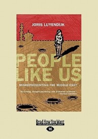 People Like Us: Misrepresenting the Middle East (English) (Paperback)